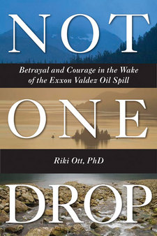 Not One Drop by Riki Ott